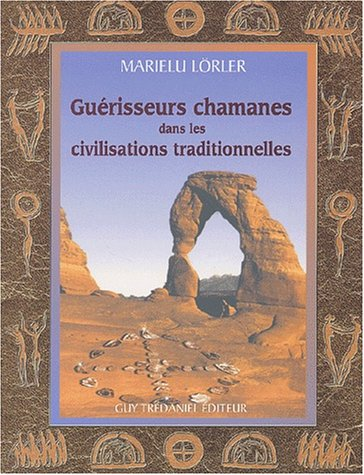9782844453266: Gu�risseurs chamanes dans les civilisations traditionnelles