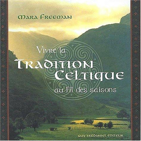 9782844453648: Vivre la tradition celtique au fil des saisons