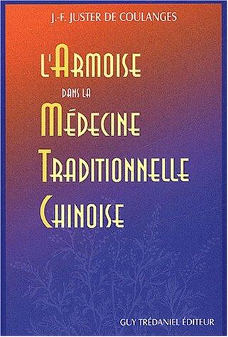 L'armoise dans la médecine traditionnelle chinoise: Jean-François Juster de