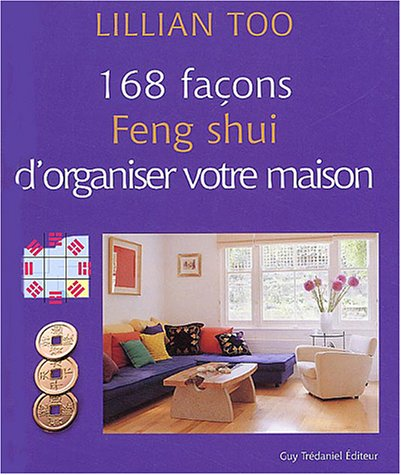 168 facons feng shui d 39 organiser votre maison de too lillian abebooks. Black Bedroom Furniture Sets. Home Design Ideas