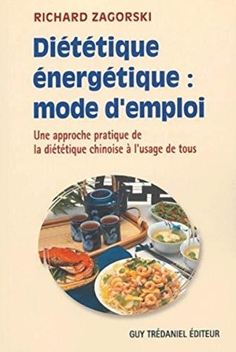 9782844455116: Diététique énergétique : mode d'emploi : Une approche pratique de la diététique chinoise à l'usage de tous