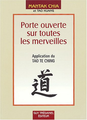 PORTE OUVERTE SUR TOUTES LES MERVEILLES: CHIA MANTAK TAO HUAN