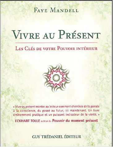 Vivre au présent: Les clefs de votre pouvoir intérieur (2844455484) by Patricia Mandell