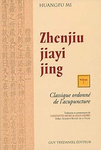 9782844455512: Zhenjiu jiayi jing - Classique Ordonné de l'acupuncture - Volume 1 et 2