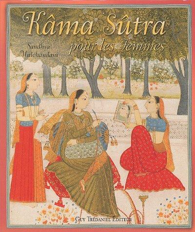 Kâma Sûtra pour les Femmes.: Mulchandani, Sandhya.
