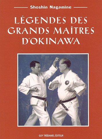 9782844455710: Légendes des grands maîtres d'Okinawa