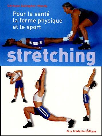 9782844455802: Stretching : Pour la santé, le Fitness et le sport