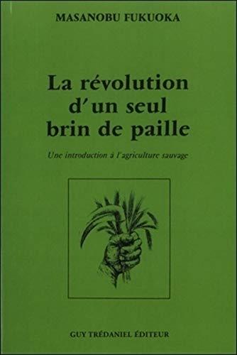 9782844456243: La revolution d'un seul brin de paille