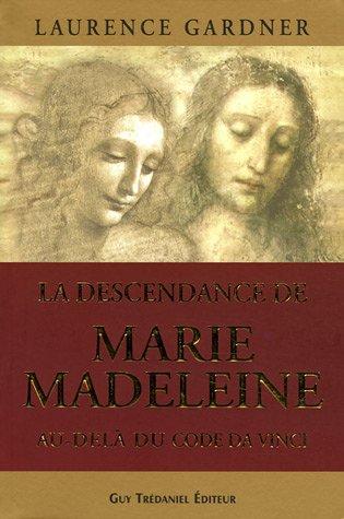 DESCENDANCE DE MARIE-MADELEINE (LA): GARDNER LAURENCE