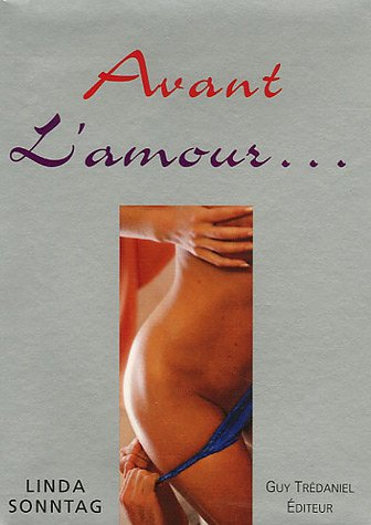 9782844456427: Avant l'amour... (French Edition)