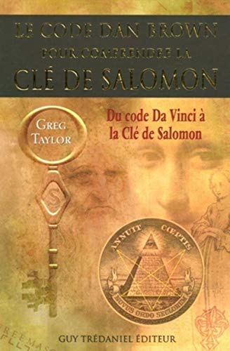 Le code Dan Brown pour comprendre la clé de Salomon (French Edition) (9782844456472) by TAYLOR, GREG