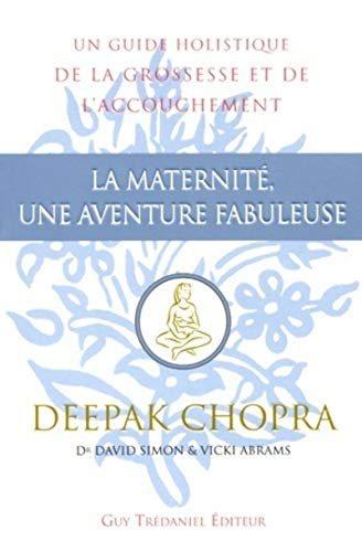 MATERNITE -LA- UNE AVENTURE FABULEUSE: CHOPRA SIMON ABRAMS