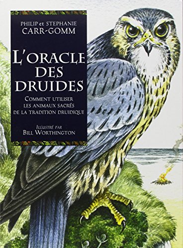 9782844456687: L'Oracle des Druides : Comment utiliser les animaux sacrés de la tradition druidique