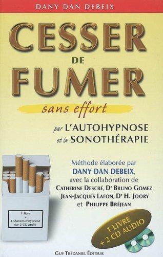 CESSER DE FUMER SANS EFFORT + CD: DEBEIX DANY DAN