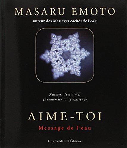 AIME TOI LE MESSAGE DE L EAU: EMOTO MASARU