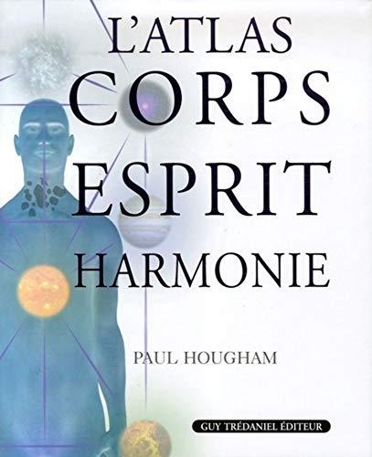 9782844457387: L'Atlas Corps Esprit Harmonie