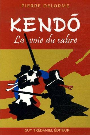 9782844457455: Kendo : La voie du sabre