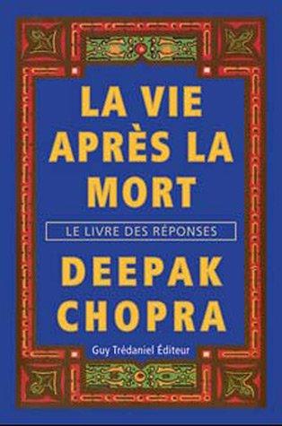 VIE APRES LA MORT -LA- LE LIVRE DES REPO: CHOPRA DEEPAK