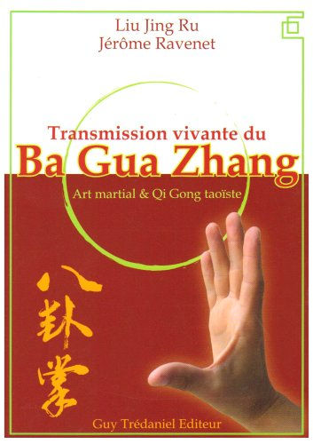 TRANSMISSION VIVANTE DU BA GUA SHANG: LIU JING RU