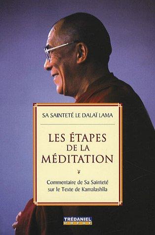 9782844457806: Les étapes de la méditation : Commentaire de sa sainteté sur le texte de Kamalashîla