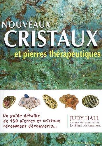 Nouveaux cristaux et pierres thérapeutiques (French Edition) (284445836X) by [???]