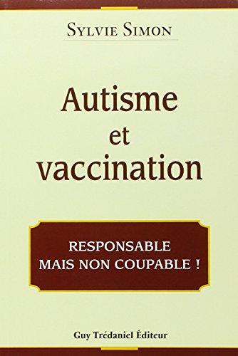 9782844458483: Autisme et vaccination: Responsable mais non coupable!