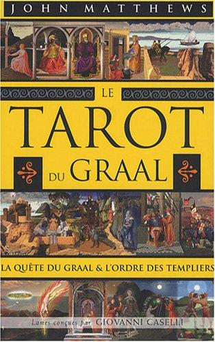 9782844458506: LeTarot du Graal : La quête du Graal et l'ordre des Templiers
