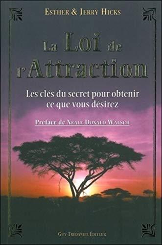 9782844458612: La Loi de l'Attraction - Les clés du secret pour obtenir ce que vous désirez
