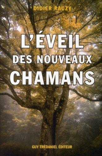 9782844459022: L'éveil des nouveaux chamans : Une approche holistique de la vie