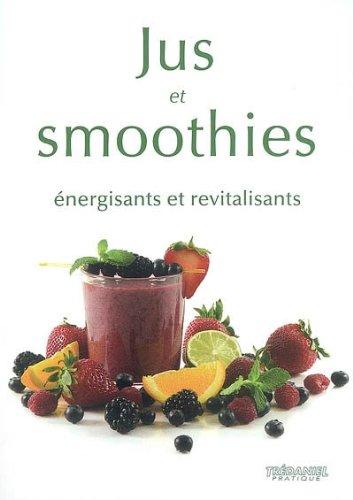 9782844459077: Jus et Smoothies : Energisants et revitalisants