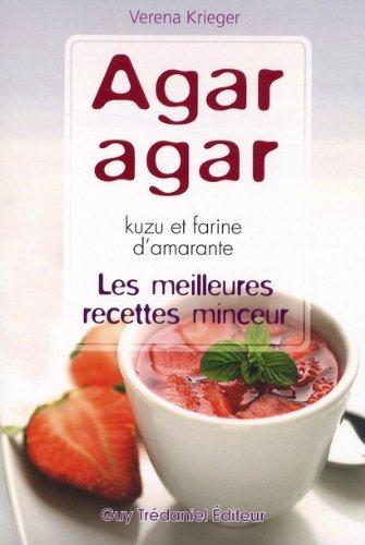 9782844459084: Les meilleurs recettes minceur Agar-Agar, kuzu et farine d'Amarante