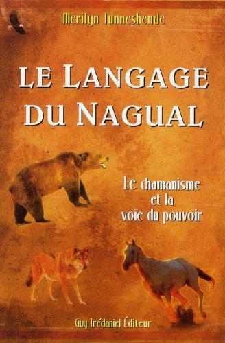 Le Langage du Nagual: Le pouvoir spirituel du rêve chamanique (2844459102) by [???]