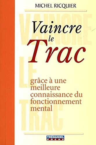 9782844459138: Vaincre le Trac (French Edition)