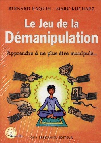 Le jeu de la dmanipulation (French Edition)