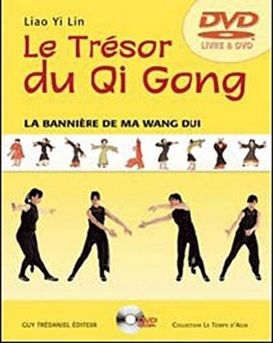 9782844459497: Le Trésor du Qi Gong : La bannière de Ma Wang Dui