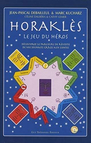HORAKLES, LE JEU DU HEROS: DEBAILLEUL JEAN-PASCAL