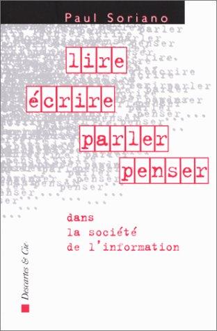 9782844460134: Lire, écrire, parler, penser dans la société de l'information (French Edition)
