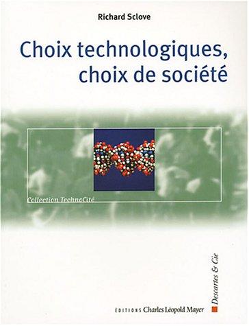 CHOIX TECHNOLOGIQUES CHOIX DE SOCIÉTÉ: SCLOVE RICHARD