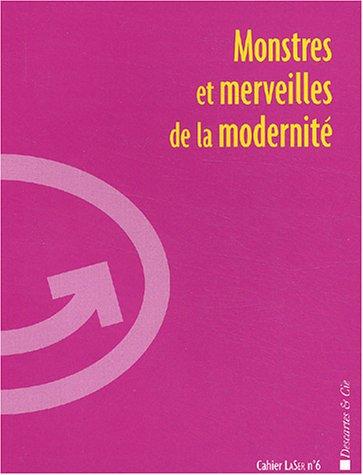 9782844460691: Monstres et Merveilles de la modernité