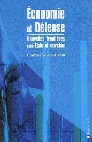 9782844460837: Economie et défense : De nouvelles frontières entre Etat et marché