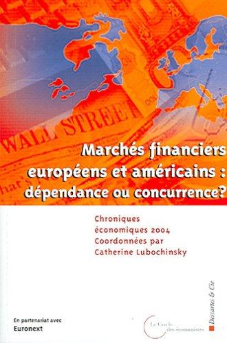 CHRONIQUES ÉCONOMIQUES 2004 : MARCHÉS FINANCIERS EUROPÉENS ET AMÉ...