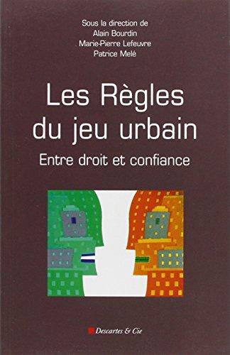 9782844460967: Les règles du jeu urbain : Entre droit et confiance