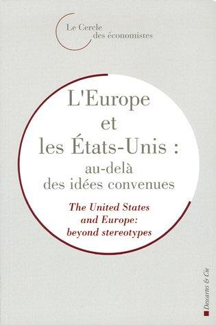 L'Europe et les Etats-Unis : au-delà des idées convenues : The United States and...