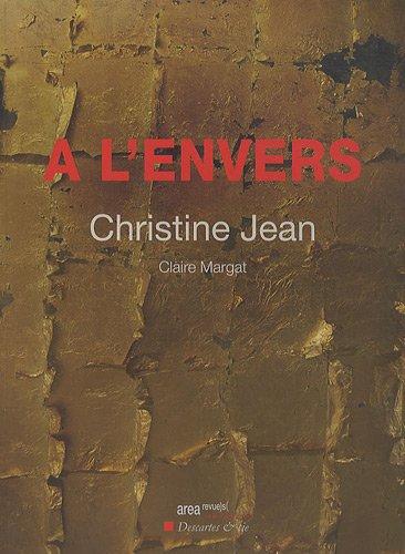 A l'envers ------- [ Christine Jean ]: Christine Jean & Claire Margat [ Propos croisés de ]