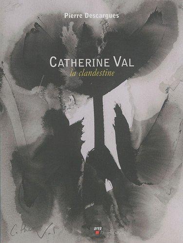 Catherine Val : La clandestine: DESCARGUES ( Pierre