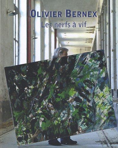 Olivier Bernex: Les nerfs à vif: Olivier Bernex, Alain Pusel, Nicolas Bousquet