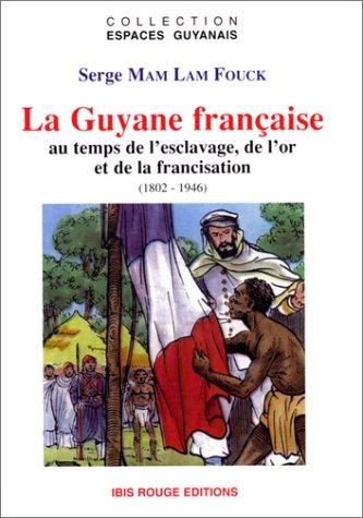 La Guyane fran?aise au temps de l'esclavage,: Mam Lam Fouck,