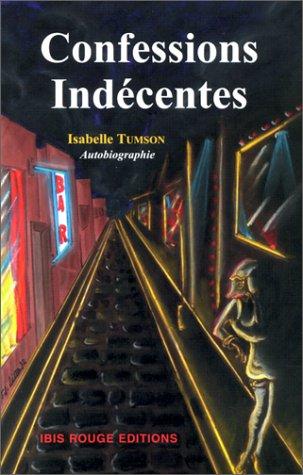 9782844500878: Confessions indécentes : autobiographie d'une prostituée