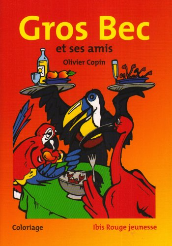 9782844502957: Groc Bec et Ses Amis (French Edition)