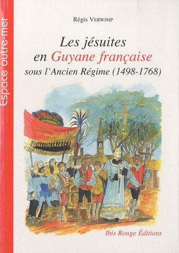 9782844503879: Les jésuites en Guyane française sous l'Ancien Régime (1498-1768)